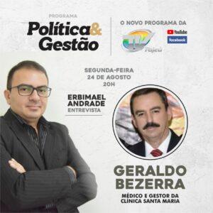 Programa Política e Gestão vai conversar com o médico Dr. Geraldo Bezerra