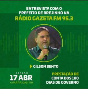 Gilson Bento vai prestar contas dos 100 dias de governo na Gazeta FM, neste sábado (17)